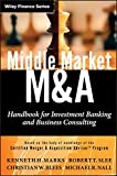 Middle Market M & A: Handbook for Investment Banking and Business Consulting (Wiley Finance Editions)