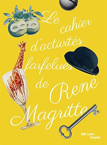 Le Cahier d'activités farfelues de René Magritte par Elisabeth De Lambilly