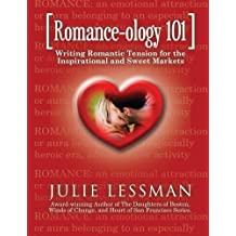ROMANCE-ology 101: Writing Romantic Tension for the Inspirational and Sweet Markets by Mrs. Julie A. Lessman (2013-10-02)