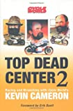 Top Dead Centre II: More of the Best of Kevin Cameron from Cycle World