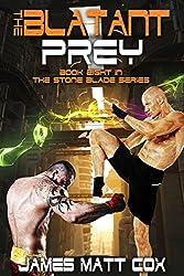 The Blatant Prey (Stone Blade Book 8) (English Edition)