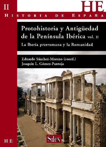 Protohistoria y Antigüedad de la Península Ibérica. Vol.II. La Iberia prerromana y la Romanidad por Joaquín Gómez Pantoja