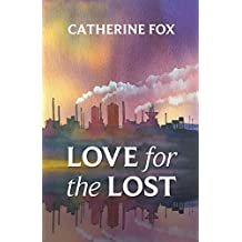 Love for the Lost by Catherine Fox (2015-10-22)