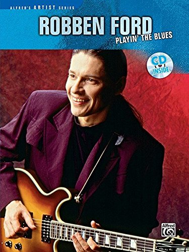 Robben Ford: Playin' the Blues Guitare (Alfred's Artist Series)