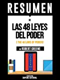 "Resumen De ""Las 48 Leyes Del Poder (The 48 Laws Of Power) - De Robert Greene"""