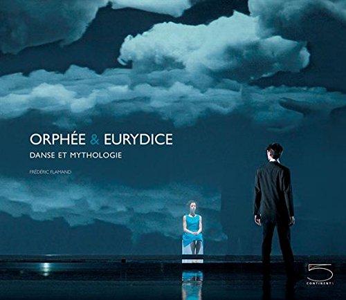 Orphee & Eurydice. Danse et mythologie. Ediz. francese e inglese
