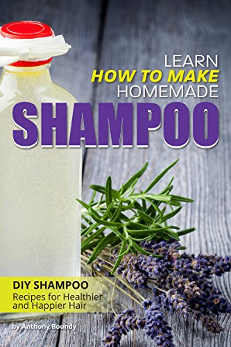 Learn How to Make Homemade Shampoo: DIY Shampoo Recipes for Healthier and Happier Hair