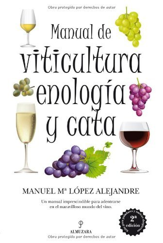 Manual de viticultura, enología y cata (Spanish Edition)