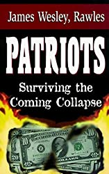 Patriots: Surviving the Coming Collapse by James Wesley Rawles (1999-01-01)