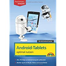 Android Tablets optimal nutzen - Alle Funktionen anschaulich erklärt - aktuell zu Android 8
