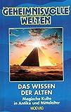 Das Wissen der Alten - Magische Kulte in Antike und Mittelalter - Geheimnisvolle Welten [Gebundene Ausgabe] - Walter Jörg Langbein