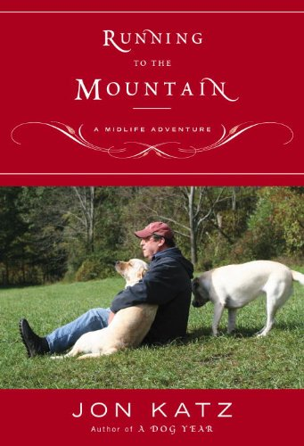 Running To The Mountain A Midlife Adventure