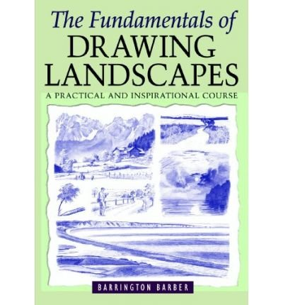 [(The Fundamentals of Drawing Landscapes)] [ By (author) Barrington Barber, Illustrated by Barrington Barber ] [November, 2008]