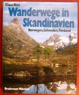 Wanderwege in Skandinavien : Norwegen, Schweden, Finnland