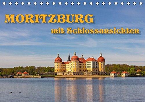 Moritzburg mit Schlossansichten (Tischkalender 2017 DIN A5 quer): Fotografischer Spaziergang durch die Jahreszeiten in Moritzburg. (Monatskalender, 14 Seiten) (CALVENDO Orte)