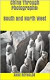 China Through Photographs: South and North West (English Edition)