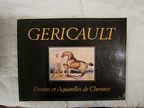 Gricault : Dessins et Aquarelles de Chevaux