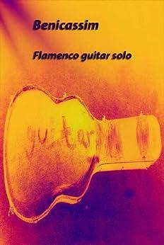 Benicassim: Flamenco guitar solo (Guitar Children Solo Book 4) (English Edition) par [Geel, Denys]