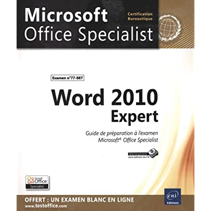 Word 2010 Expert - Préparation à l'examen Microsoft® Office Specialist (77-887)