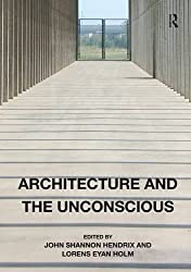 Architecture and the Unconscious