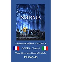 NORMA - Bellini (FRA-Ita) eBook et PDF: Libretto (complet FRANÇAIS - Italien)