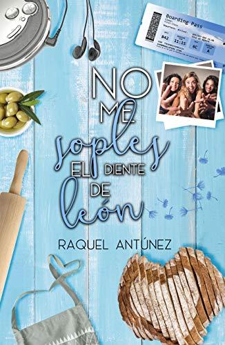 No me soples el diente de león por Raquel Antúnez