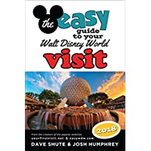 The easy Guide to Your Walt Disney World Visit 2018 (English Edition)