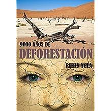 9000 AÑOS DE DEFORESTACIÓN