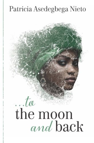 .to the moon and back: Volume 1 (Anne) por Patricia Asedegbega Nieto