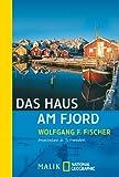 Das Haus am Fjord: Inselleben in Schweden (National Geographic Taschenbuch, Band 40078)