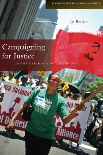 Campaigning for Justice: Human Rights Advocacy in Practice (Stanford Studies in Human Rights) by Joachim Becker (2012-11-15)