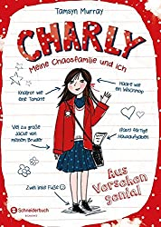 Charly - Meine Chaosfamilie und ich, Band 01: Aus Versehen genial!