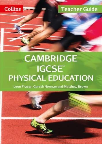 Cambridge IGCSE® Physical Education Teacher Guide (Cambridge International Examinations)