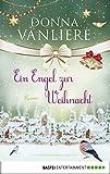 Ein Engel zur Weihnacht von Donna VanLiere