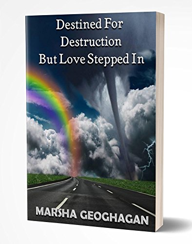 DESTINED FOR DESTRUCTION BUT LOVE STEPPED IN (English Edition)