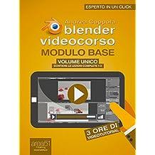 Blender Videocorso. Modulo base volume unico: (Lezioni 1-3) (Esperto in un click) (Italian Edition)