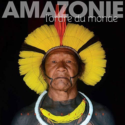 Amazonie: L'ordre du monde