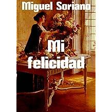 Mi felicidad (Spanish Edition)