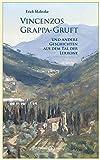 Vincenzos Grappa-Gruft: und andere Geschichten aus dem Tal der Lerrone - Erich Maletzke