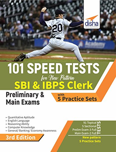 101 Speed Tests for New Pattern SBI & IBPS Clerk Preliminary & Main Exams with 5 Practice Sets