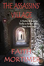 The Assassins' Village: A Mystery & Suspense Thriller in the Bestselling Diana Rivers Series (The Diana Rivers Mysteries Book 1)