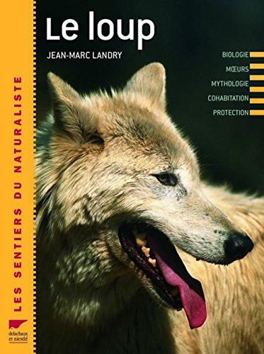 le loup biologie moeurs mythologie landry les prix d occasion ou neuf