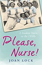 Please, Nurse!: A Student Nurse in the 1950s
