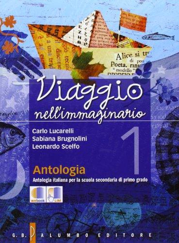 Viaggio nell'immaginario. Antologia + Mito ed Epica. Con espansione online. Per la Scuola media: 1