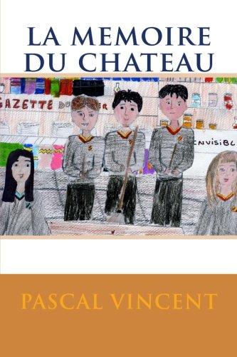 la memoire du chateau par pascal vincent