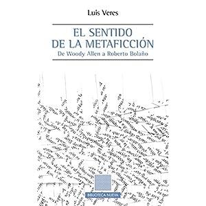 El sentido de la metaficción (OTRAS EUTOPÍAS)