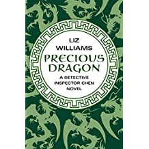 Precious Dragon (The Detective Inspector Chen Novels Book 3)