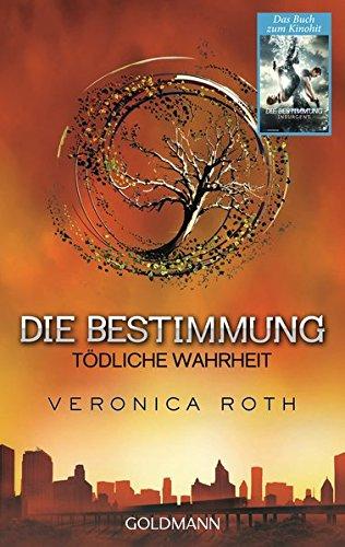 Die Bestimmung - Todliche Wahrheit (Goldmanns Taschenbücher) por Veronica Roth