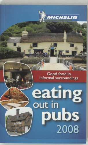 Michelin Guide 2008 Britain and Ireland Eating Out in Pubs