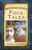 Wrexham County Folk Tales (Folk Tales: United Kingdom)